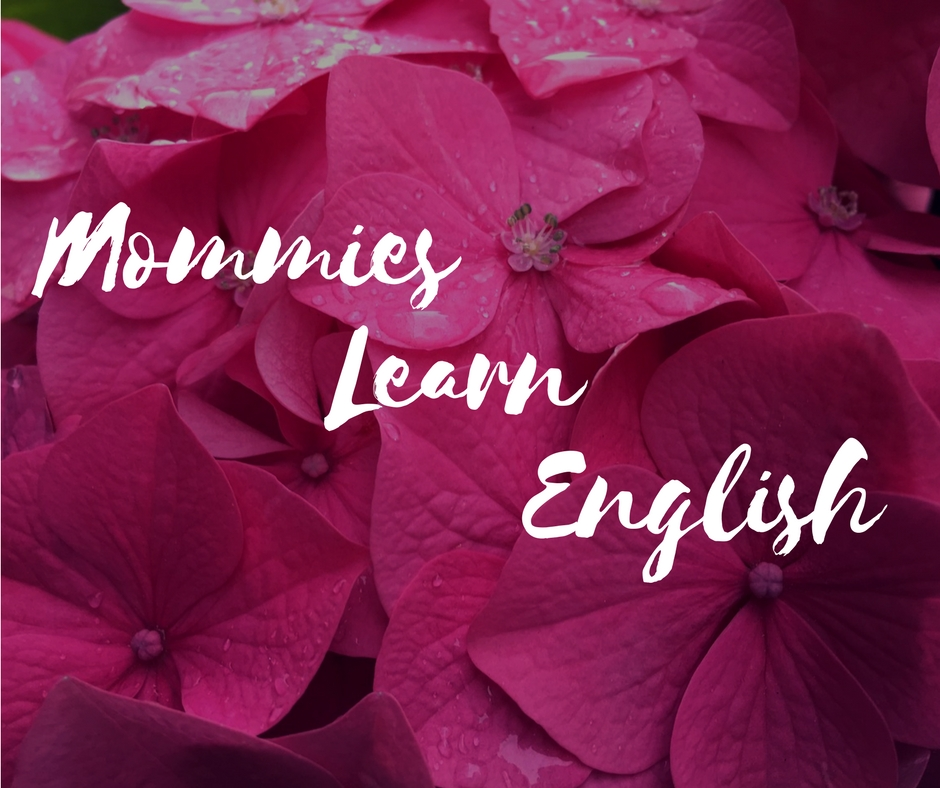 Mommies Learn English