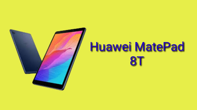 Huawei MatePad T8: Price, Design, and Specifications in 2020.