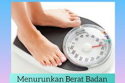 Tips Menurunkan Berat Badan Dengan Cara Aman Dan Gak Ribet