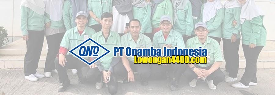 Lowongan Kerja PT Onamba Indonesia Karawang 2021