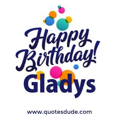 Happy Belated Birthday Gladys.