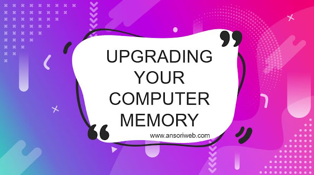 Upgrading Your Computer Memory