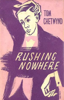 Rushing Nowhere by Tom Chetwynd ; London : Anthony Blond, 1958