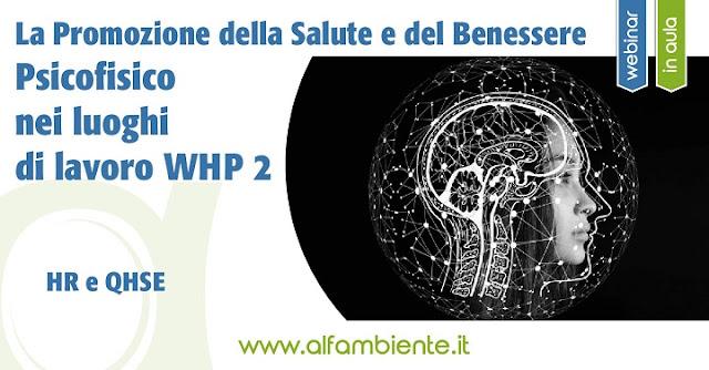 La promozione della salute e del benessere psicofisico nei luoghi di lavoro - WHP