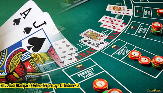 Situs Judi Live Blackjack Online Terpercaya