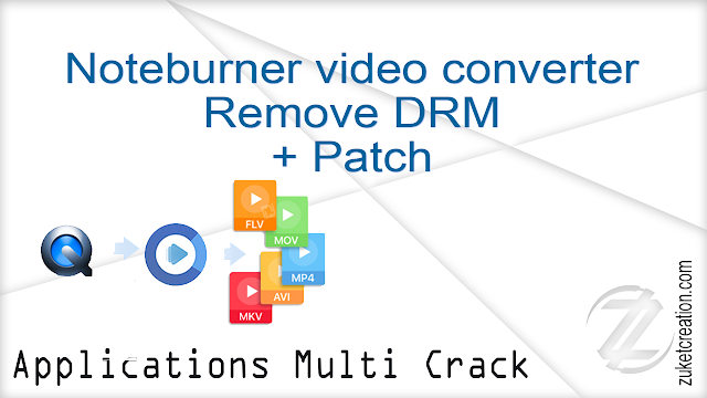Noteburner video converter – Remove DRM + Patch