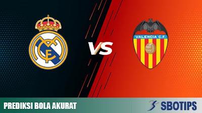 Prediksi Bola Akurat Real Madrid vs Valencia