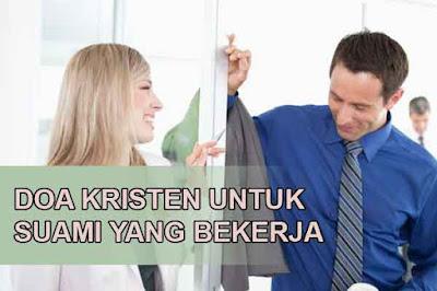 doa kristen untuk suami yang sedang bekerja