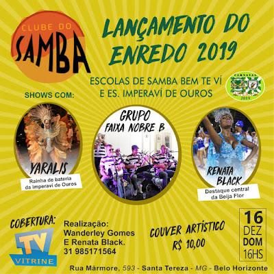 As escolas de Samba Imperavi de Ouros e Bem Ti Vi, Lançam os Enredos de  2019 dia 16 de dezembro em BH.