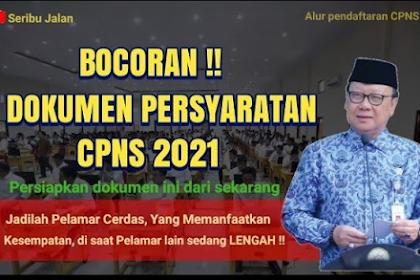 Dokumen Pendukung Yang Wajib Dipersiapkan Saat Daftar CPNS 2021