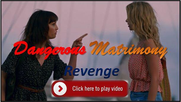 Dangerous Matrimony Revenge 2019