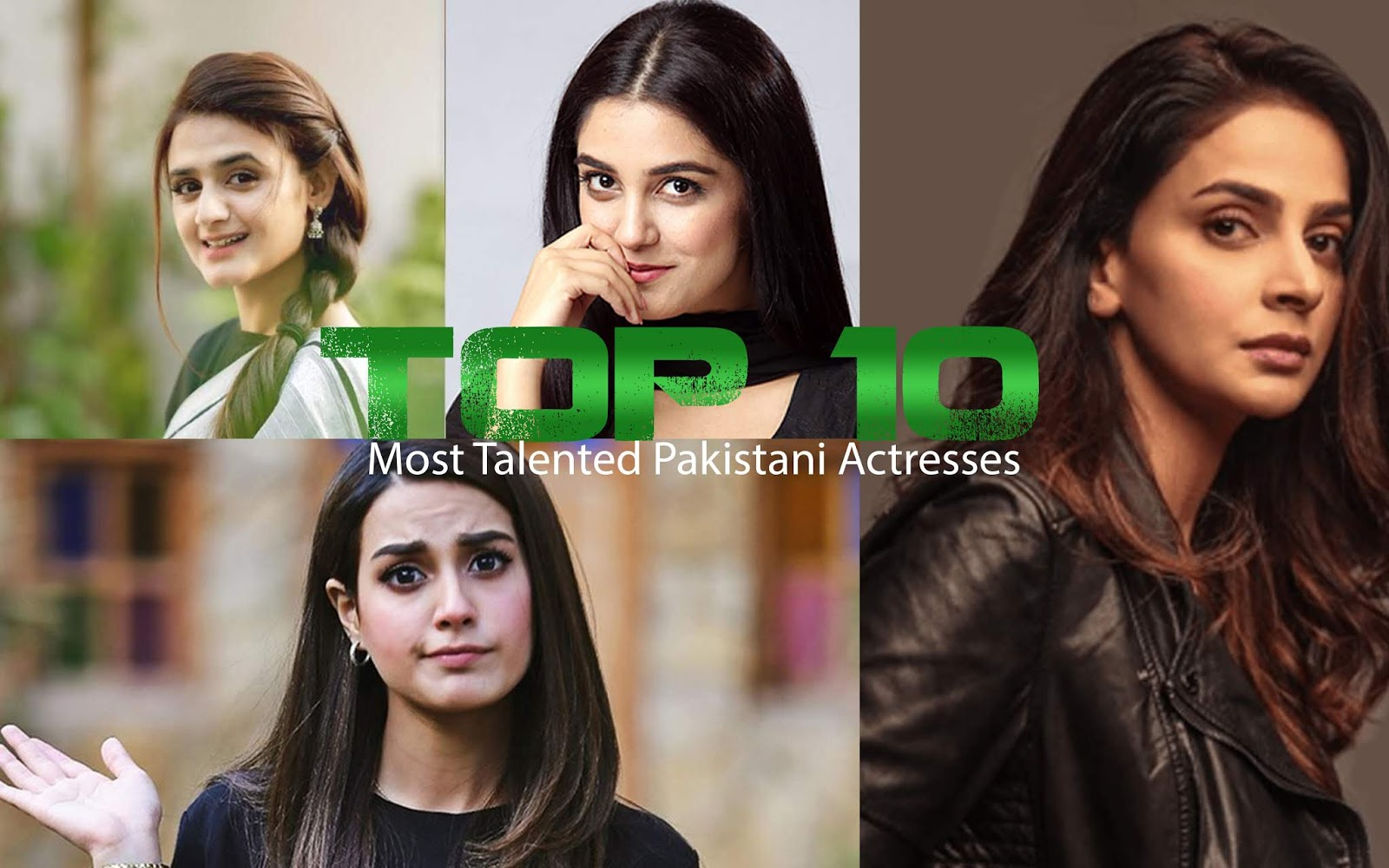 Top 10 Most Beautiful and Talented Pakistani Actresses of 2020