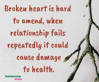 Broken heart is hard to amend, when relationship fails repeatedly it could cause damage to health.