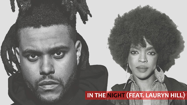"""The Weeknd - """"In The Night"""" Feat. Lauryn Hill"""" (2016)"""