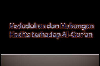 Kedudukan dan Hubungan Hadist Terhadap Al-Qur'an Ppt.