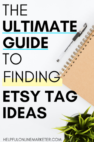 an image that says The Ultimate Guide to finding Esty tag ideas