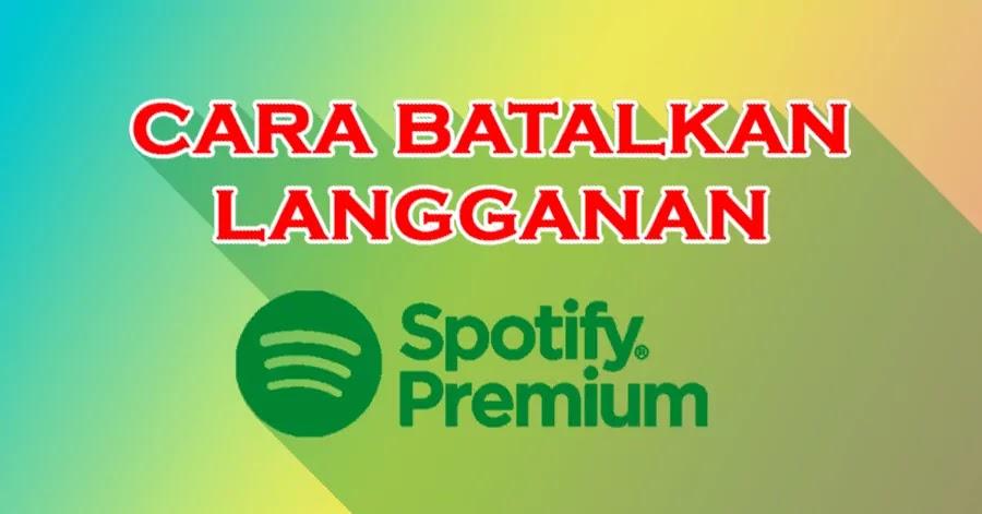 Cara Membatalkan Langganan Spotify Premium
