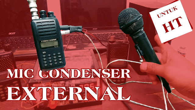Merakit Mic Condenser External Untuk Radio HT