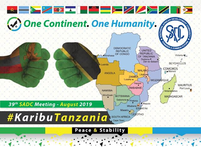 SADC YAANIKA SABABU TANZANIA KUPEWA NAFASI YA KUANDAA MKUTANO WA JUMUIYA YA MAENDELEO YA NCHI ZA KUSINI MWA AFRIKA 2019