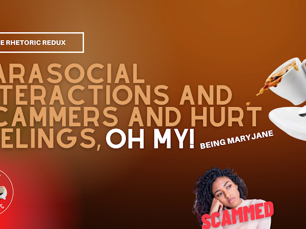 [Video Audio] - Parasocial Interactions and Scammers and Hurt Feelings, Oh My!