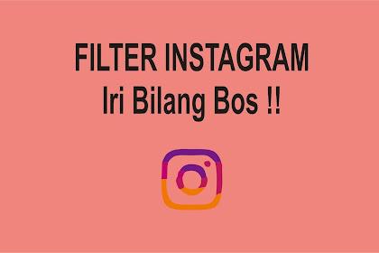 Filter Instagram Iri Bilang Bos !!