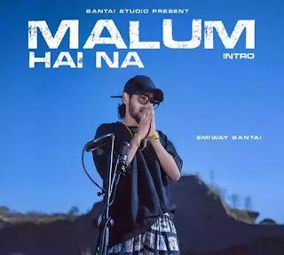 EMIWAY - Malum Hai Na (Intro) Lyrics