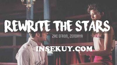 Lirik Lagu Rewrite The Stars [ Zendaya & Zac Efron ] & Terjemahan