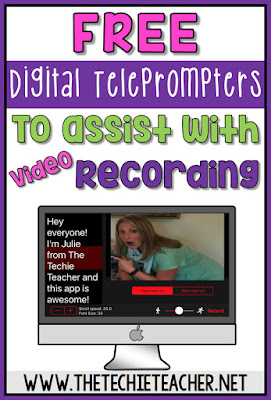 Free digital teleprompters (websites & apps) to assist with video recording when using technology in the classroom.