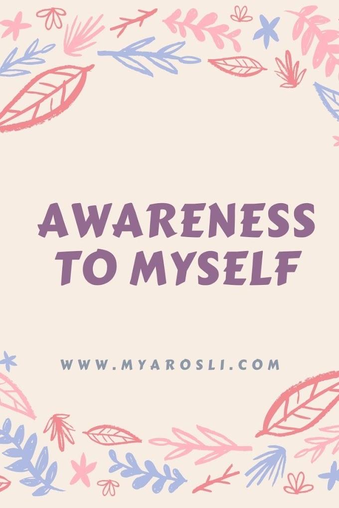 Awareness To Myself