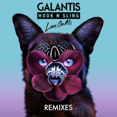 Love On Me remixes Galantis