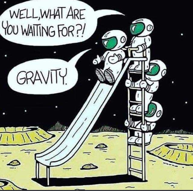 Well, what are you waiting for?! Gravity