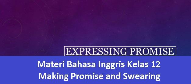 Materi Bahasa Inggris Kelas 12 - Making Promise and Swearing