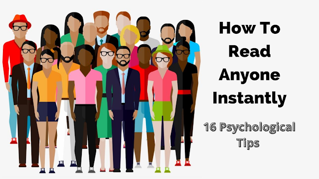How To Read Anyone Instantly – 16 Psychological Tips