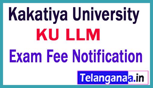 Kakatiya University LLM  Exam Fee Notification