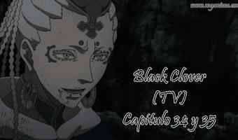 Black Clover (TV) Capítulo 34 y 35 [Mega] [Online]