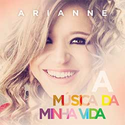 Baixar CD Gospel A Música da Minha Vida - Arianne