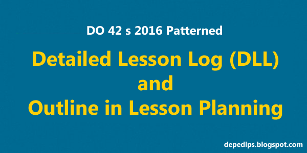 Do 42 S 2016 Patterned Dll Outline In Lesson Planning Deped Lp S