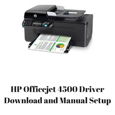 HP Officejet 4500 Driver Download and Manual Setup