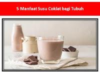 5 Manfaat Susu Coklat bagi Tubuh