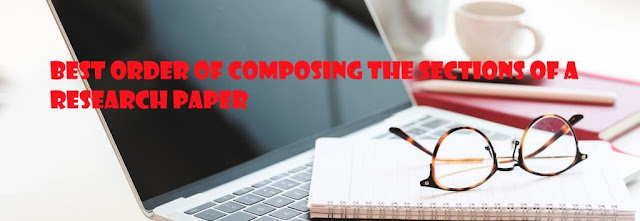 Best Order of Composing the Sections of a Research Paper