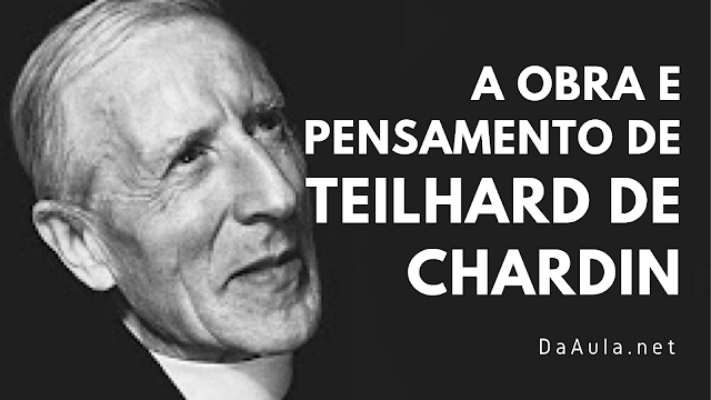 Filosofia: A obra e pensamento de Teilhard de Chardin
