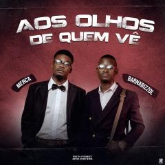 BAIXAR MP3   Merca - Aos Olhos De Quem Vê (feat. Barnabizzol) [ 2o2o ]