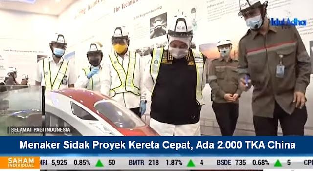 Menteri Ketenagakerjaan Ida Fauziyah mengungkapkan ada 2.000 Tenaga Kerja Asing (TKA) asal China yang bekerja di Proyek Strategis Nasional (PSN) Kereta Cepat Jakarta-Bandung (KCJB).