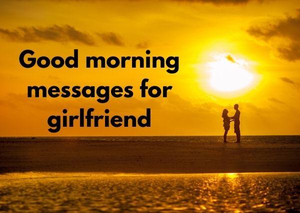 good morning messages girlfriend