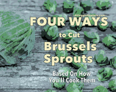 Four Ways to Cut Brussels Sprouts depending on how you'll use them ♥ AVeggieVenture.com. Step-by-step photos.