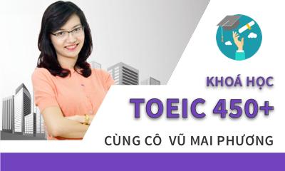 Khóa học hướng dẫn Luyện Thi TOEIC - Nghe- Đọc Mục tiêu 450-600+ cô Mai Phương