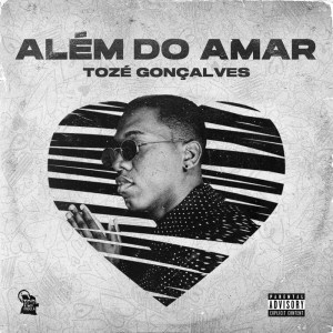 Tozé Gonçalves - Além do Amar
