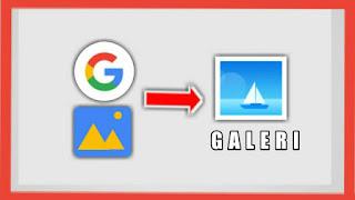 cara menyimpan gambar google ke galeri
