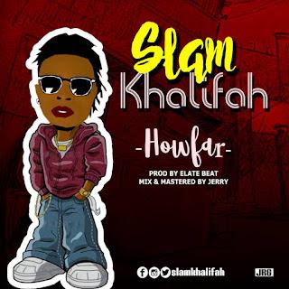 SLAM KHALIFA--HOWFAR