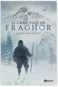 «El gran viaje de Fraghor» de Laura Riera Ferrón